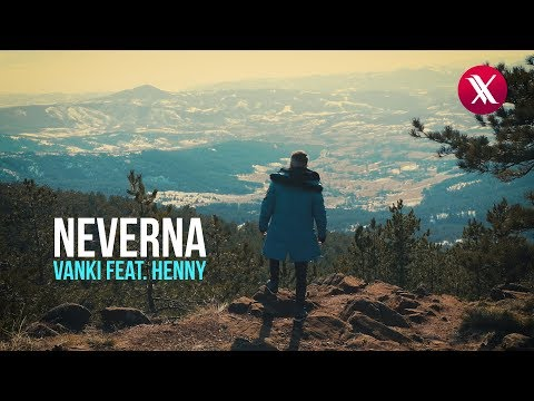VANKI FEAT. HENNY - NEVERNA (OFFICIAL VIDEO)