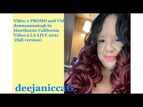 "deejaniccaG.-""Video 2 Promo and Video donnasmusicqk in Hawthorne California Video 2 LA LIVE 2021"""