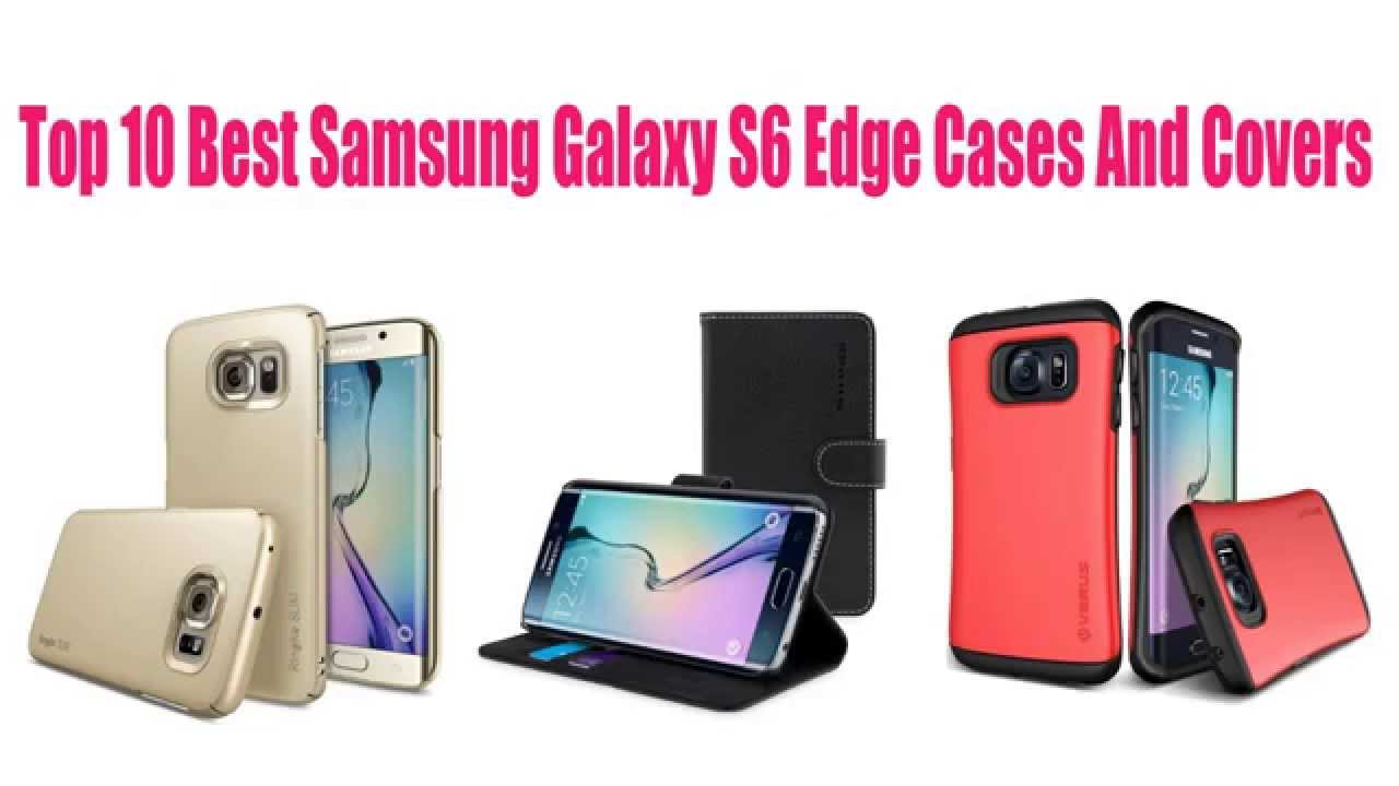 bb782023f Top 10 best Samsung Galaxy S6 Edge cases and covers - YouTube