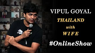 THAILAND with WIFE | ONLINE SHOW | VIPUL GOYAL