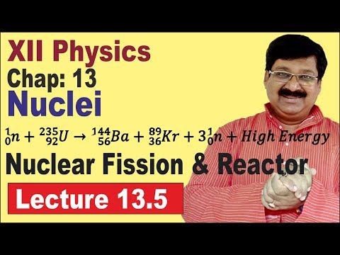 NCERT XII Physics Chap-13.5 | Nuclear Fission | Nuclear Reactor | Nuclei |