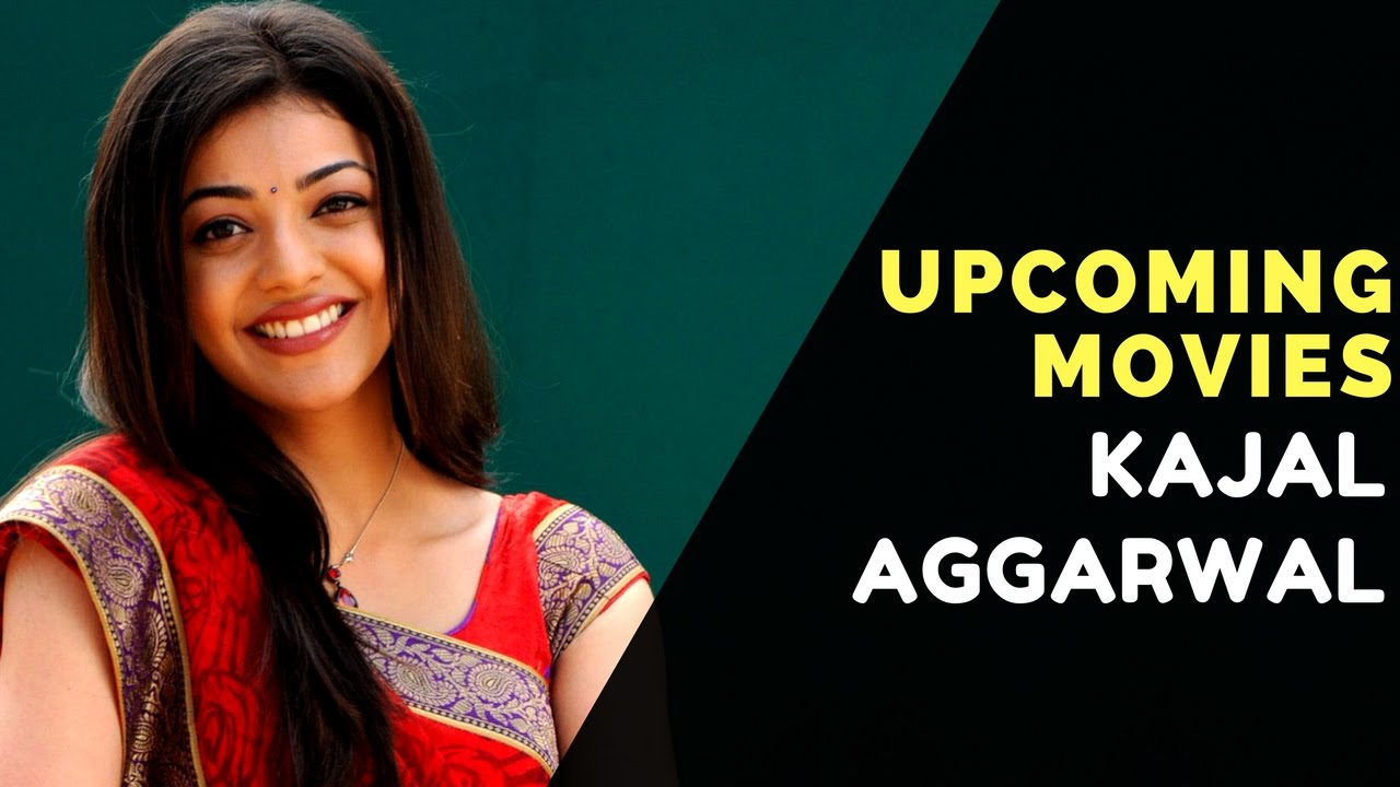 Kajal Aggarwal Upcoming Movies in 2017, 2018, 2019 with Release Dates