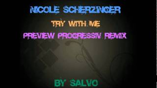 Nicole Scherzinger - Try With Me Progressiv Remix