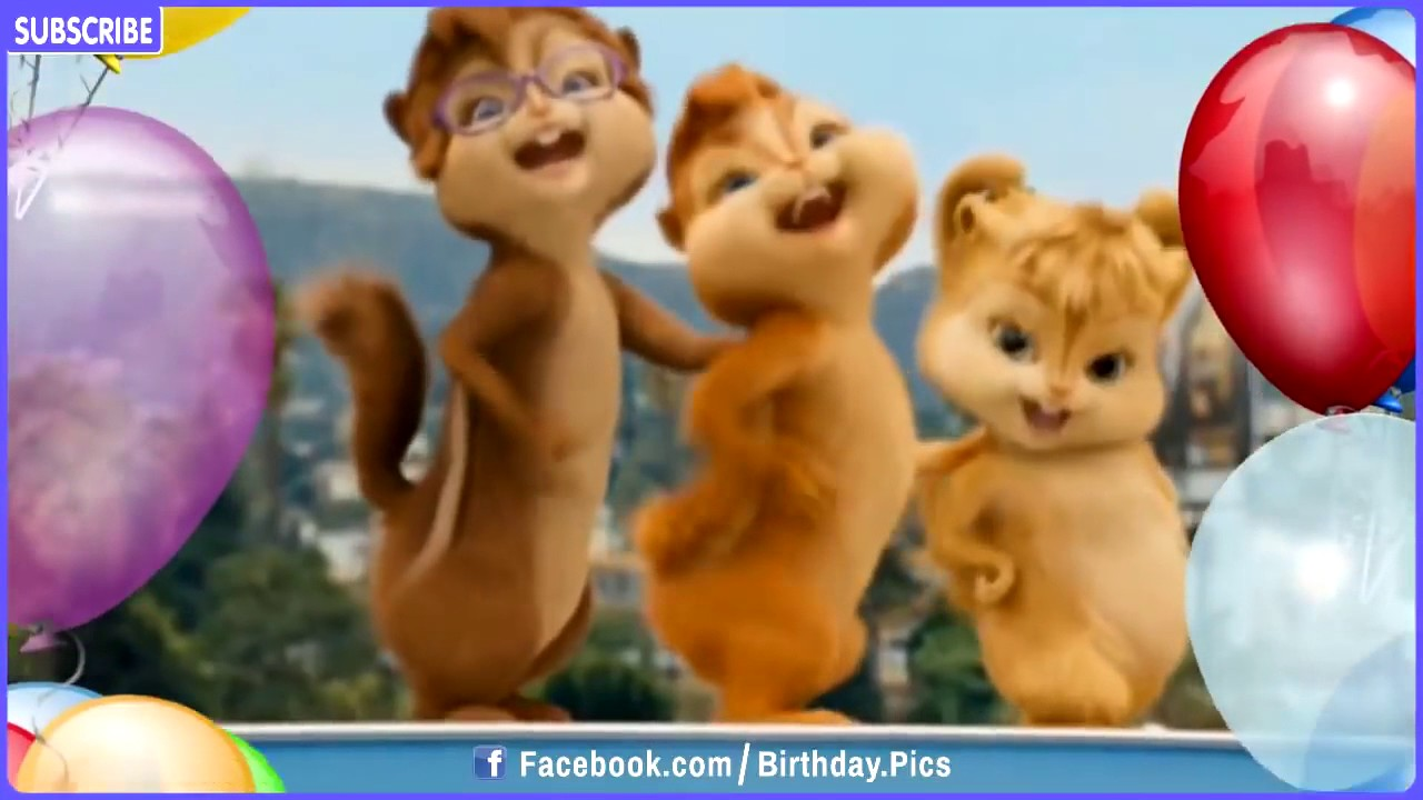 Happy Birthday Song Video Chipmunks Chipettes Style Youtube Youtube