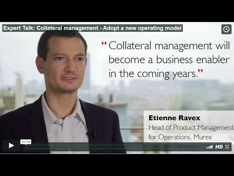 Expert Talk: Collateral management - Adopt a new operating model