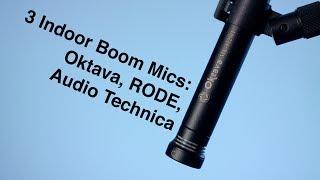 Indoor Boom Microphones: Oktava MK-012, RODE NT5, Audio Technica AT4053b