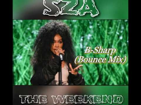 SZA  - The Weekend (B-Sharp New Orleans Bounce Mix)