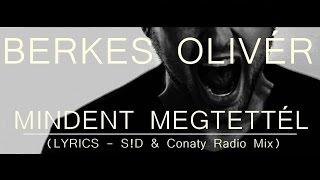 Berkes Olivér - Mindent megtettél (Lyrics - Sid & Conaty radio mix)