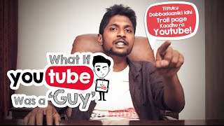 What If YouTube Was A Guy | Chai Bisket