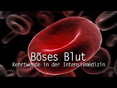 Dokumentation: Böses Blut - Kehrtwende in der Intensivmedizin