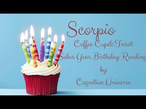 Scorpio Happy Birthday 🎈 Solar Year Coffee Cup Reading by Cognitive Universe