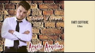 Angelo Angelino - Farti soffrire