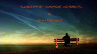 """SULANGE PAWEE"" SINHALA SONG - SAX INSTRUMENTAL BY VISHVA PARANAYAPA"
