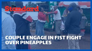 Drama as couple in Nyamira town engaged in a fist fight over pineapples