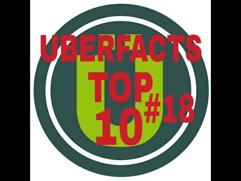 Uberfacts Top 10 #18