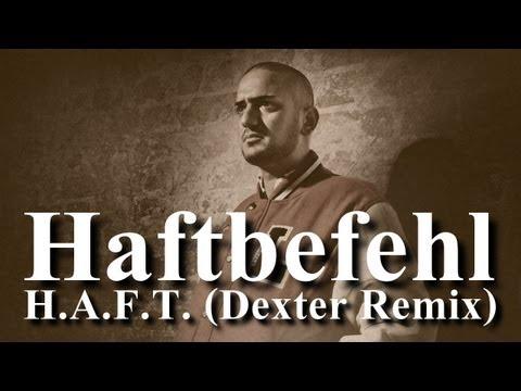 Haftbefehl - H.A.F.T. (Official Dexter Remix)