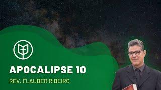 Apocalipse 10   Igreja Presbiteriana do Catolé   Rev. Flauber Ribeiro