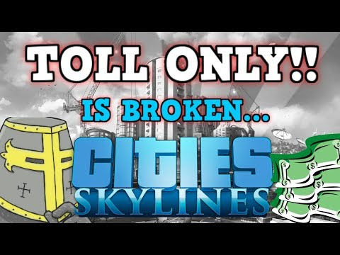 CITIES SKYLINES Is A Perfectly Balanced Game With No Exploits - Toll Road Only Challenge