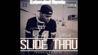 Rayven Justice - Slide Thru Remix Extended Version