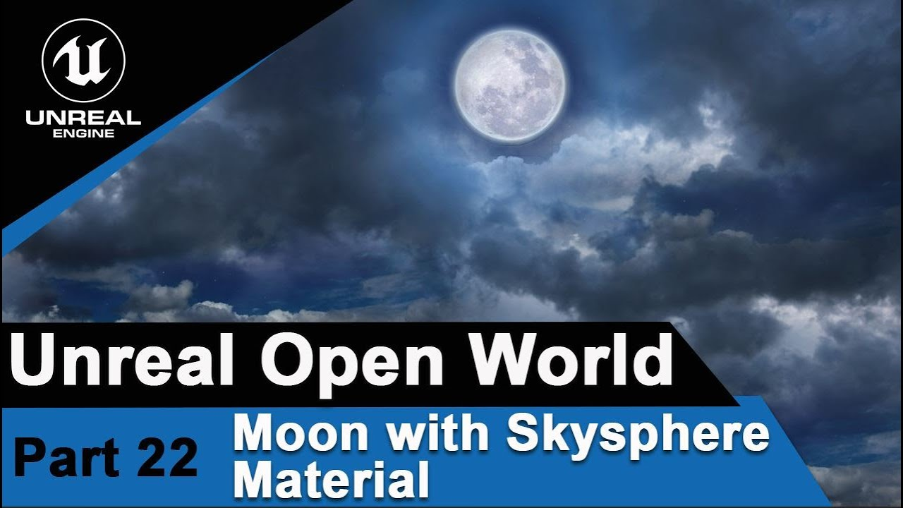 Unreal Moon with SkySphere Material - UE4 Open World Tutorials #22
