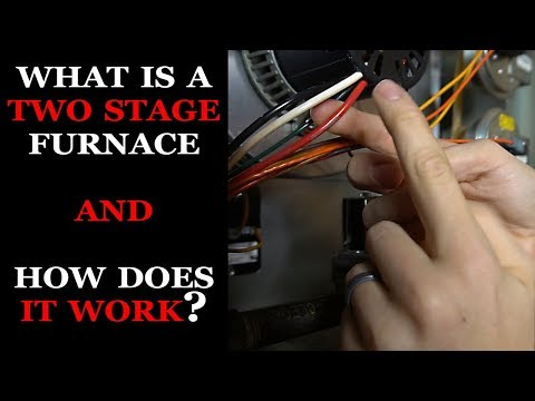How A Two Stage Furnace Works
