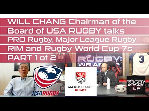 Will Chang, Chairman of USA Rugby Board of Directors, Part 1 of 2