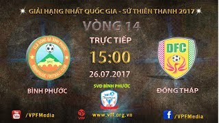 full  binh phuoc vs dong thap  vong 14 hang nhat quoc gia su thien thanh 2017
