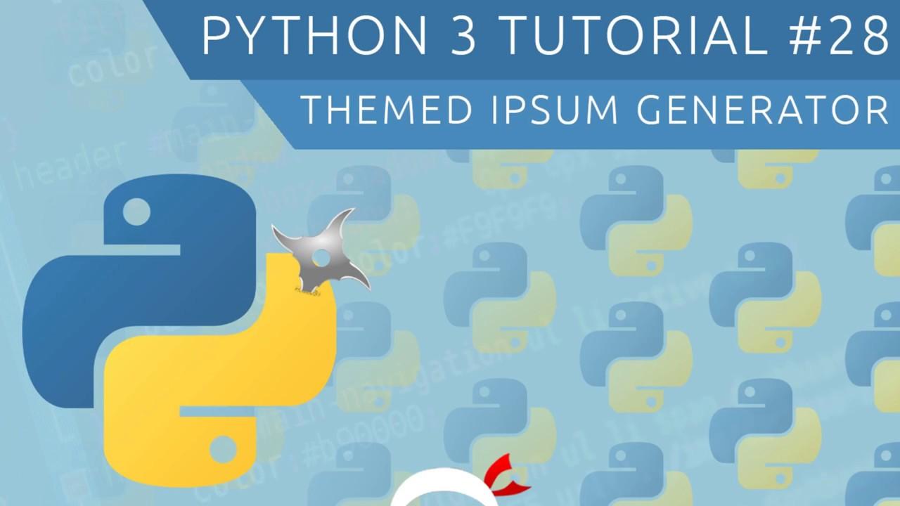 Python 3 Tutorial for Beginners #28 - Themed Lorem Ipsum Generator