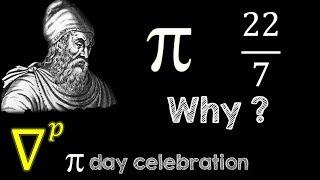 Why 22/7 ? | Happy Pi Day 2018