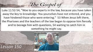Luke 11:52-54 Lesson 150 July 30, 2021