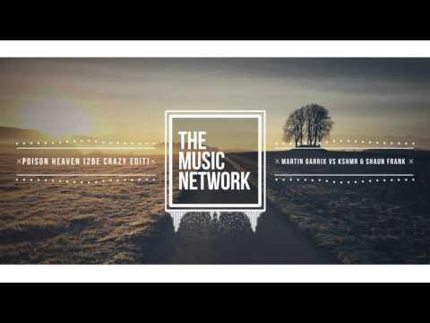 Martin Garrix vs KSHMR & Shaun Frank - Poison Heaven (2Be Crazy Edit)