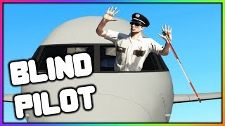GTA 5 Roleplay - Blind Pilot! (Funny Moments)