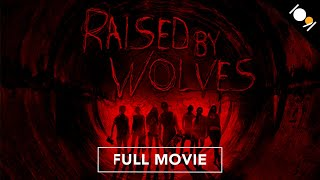 Raised by Wolves (FULL MOVIE)