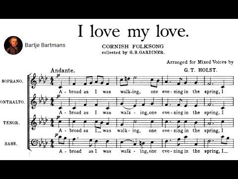 Gustav Holst - I Love My Love {Cambridge Singers}