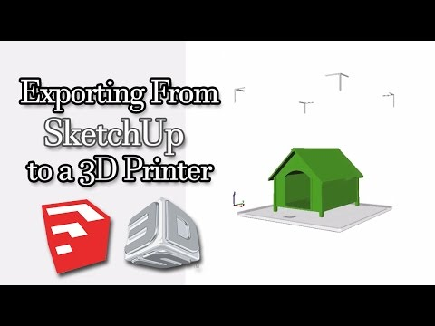 Day 5 - Exporting from SketchUp to a 3D Printer