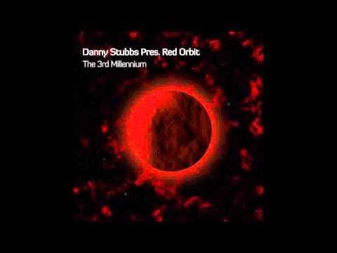 Danny Stubbs Pres. Red Orbit - The 3rd Millennium (Original Mix)