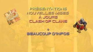 [FR] Présentation des nouvelles MAJ Clash of Clans + Beaucoup d'infos !