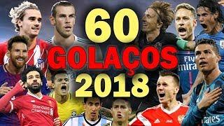 60 INCRÍVEIS GOLAÇOS de 2018