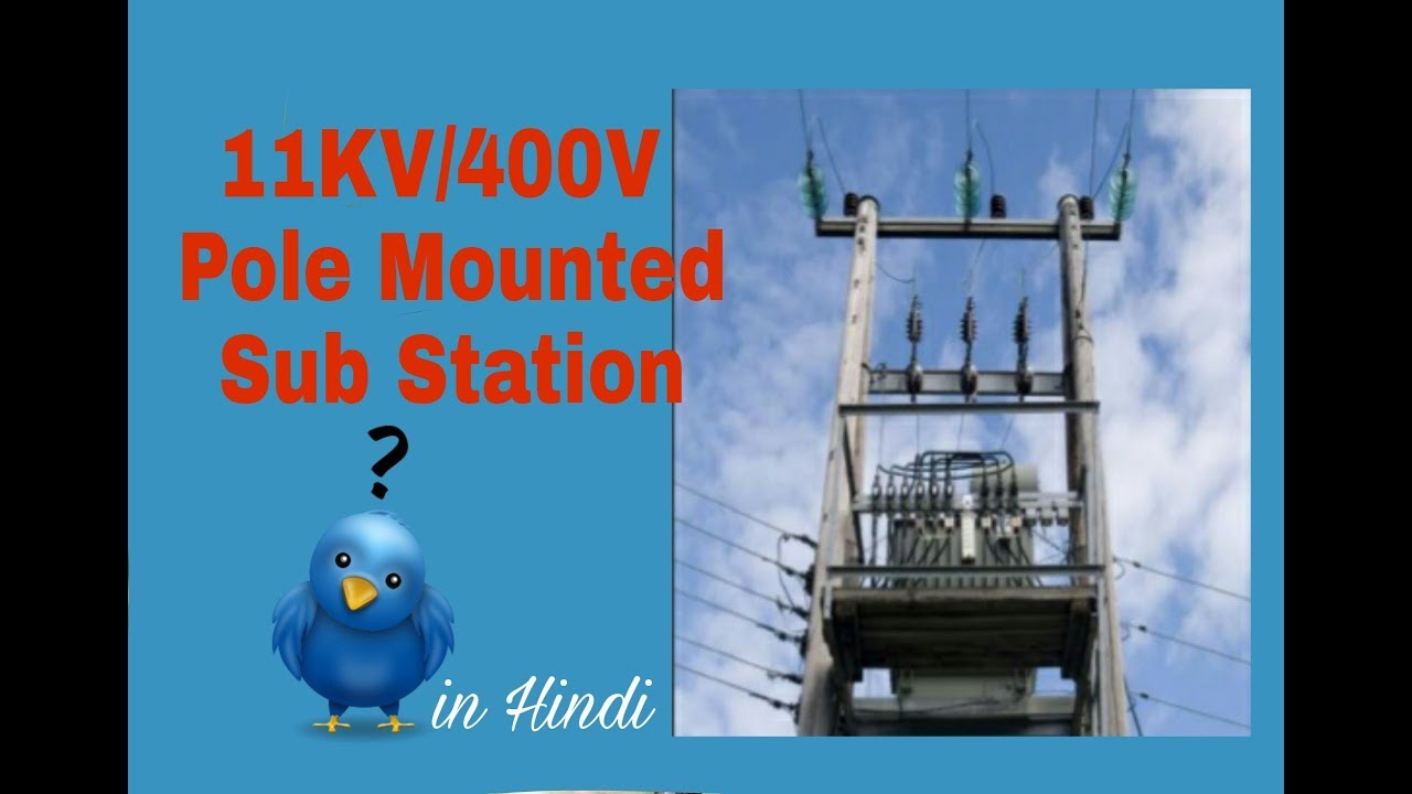 Substation Working In Hindi Pole Mounted 11kv 400v Youtube