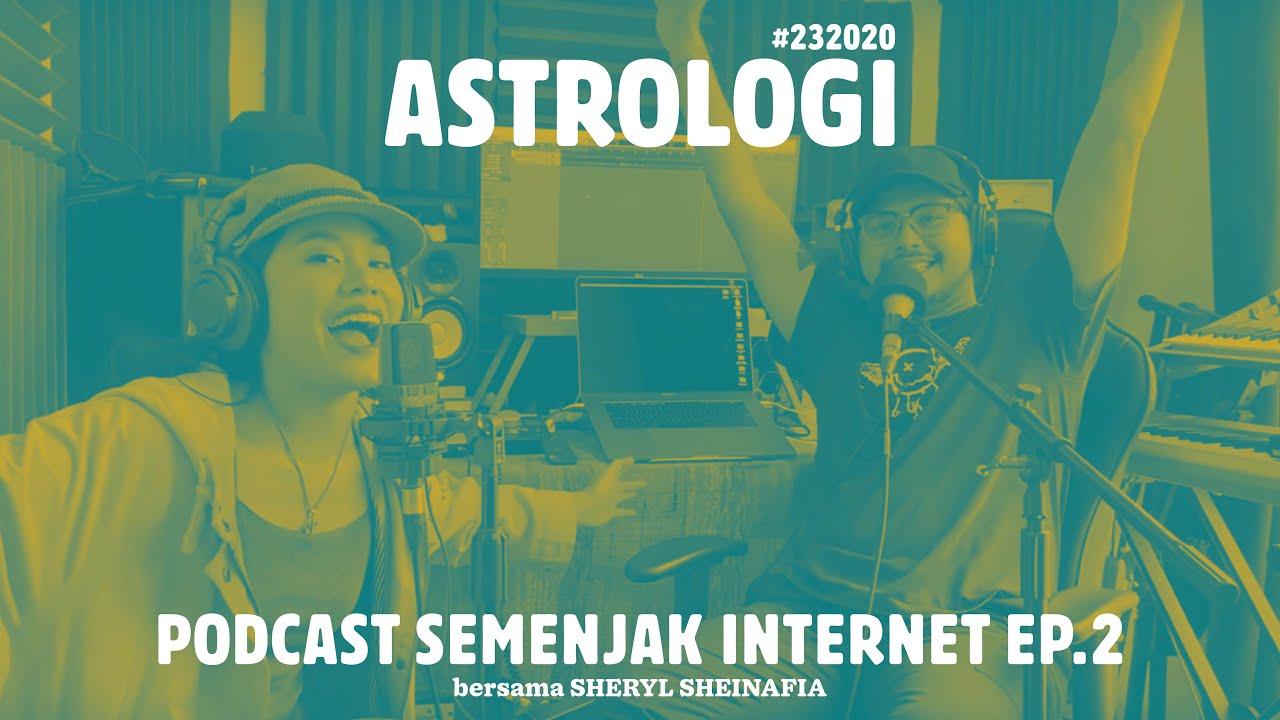 Semenjak Internet Ep. 2: Astrologi (Bersama Sheryl Sheinafia ...