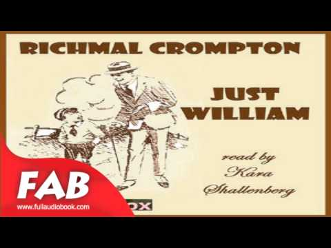 Just William version 2 Full Audiobook by Richmal CROMPTON by Children's, General, Humorous Fiction