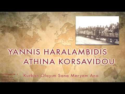 Yannis H. & Athina K.   -  Kurban Olayım …  [ Pontus Şarkıları  - 2 © 2003 Kalan Müzik ]
