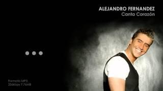 Alejandro Fernandez - Canta Corazon LETRA