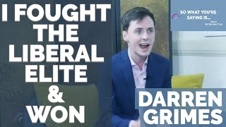 Darren Grimes: I Fought the Liberal Elite & Won