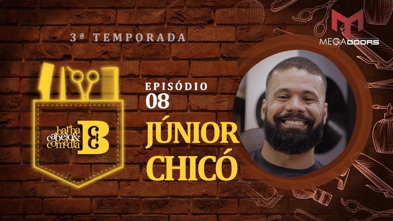 Dihh Lopes - Barba, Cabelo & Comédia -  Júnior Chicó - EP 08 - Temp 03