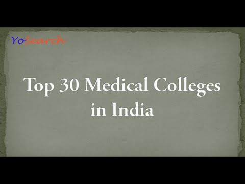 Top 30 Medical Colleges in India, Best Medical Colleges, Top Medical Universities of India, MBBS BDS