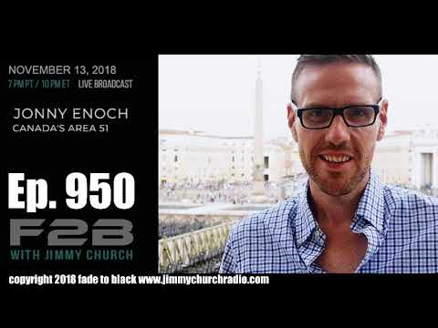 Ep. 950 FADE to BLACK Jimmy Church w/ Jonny Enoch : The New Area 51 : LIVE