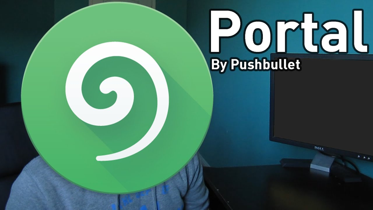 Portal by Pushbullet | Review