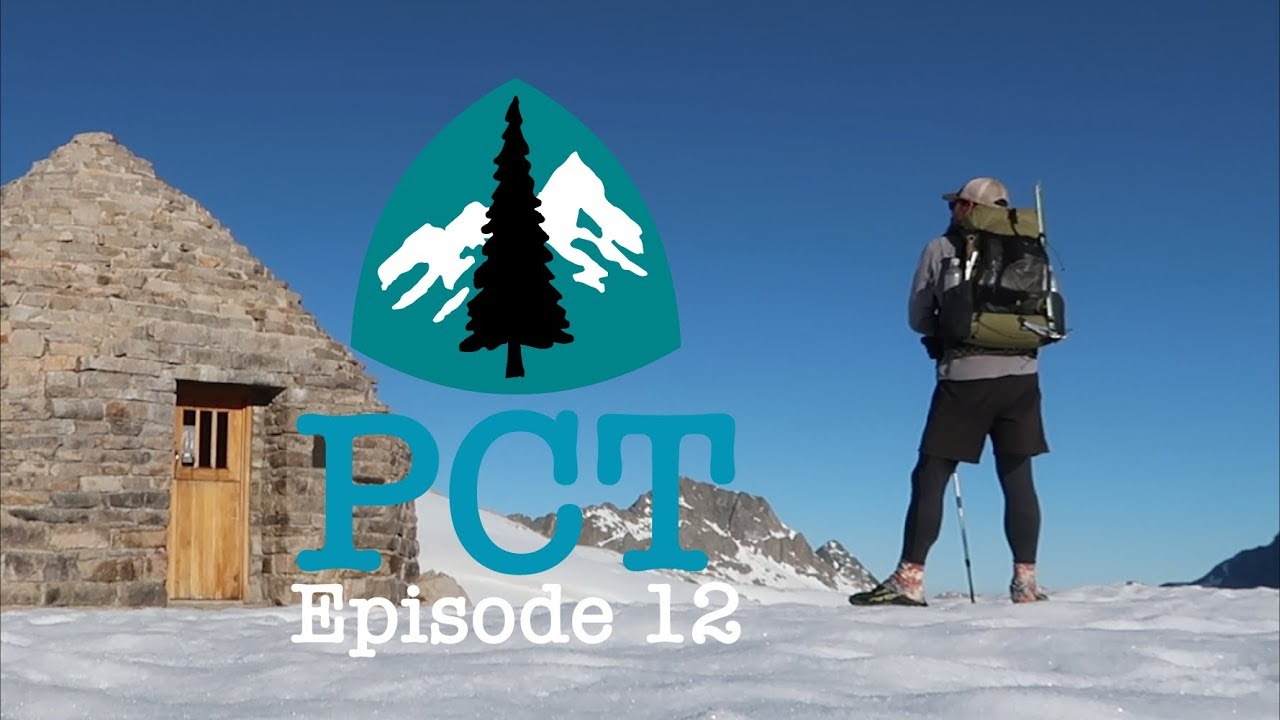 PCT 2018 Thru-Hike: Episode 12- Passes and Postholing
