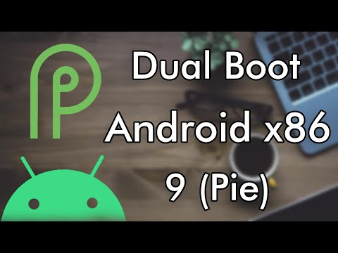 How To Dual Boot Android X86 9 (Pie) With Windows 10